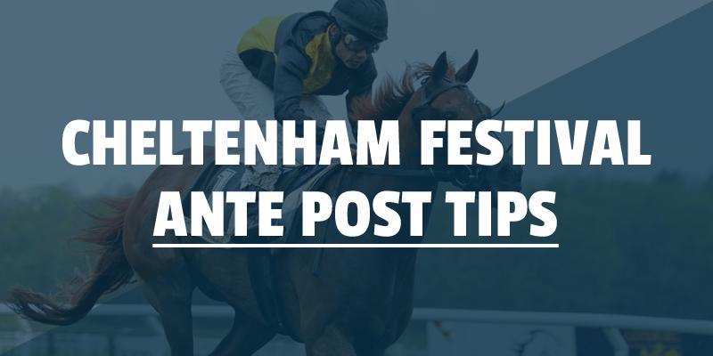 cheltenham ante post tips