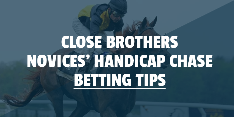 close brothers novices handicap chase tips